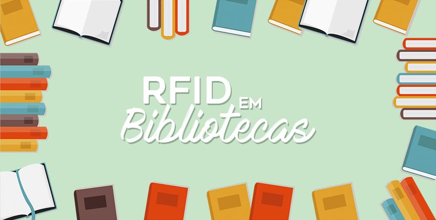 RFID em bibliotecas: Como o RFID pode modernizar bibliotecas